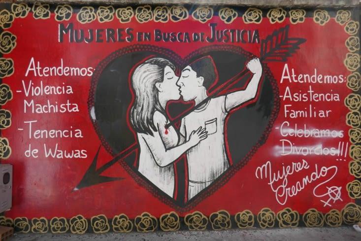 L'Amérique du sud est très machiste mais nous rencontrons des slogans défendant les femmes